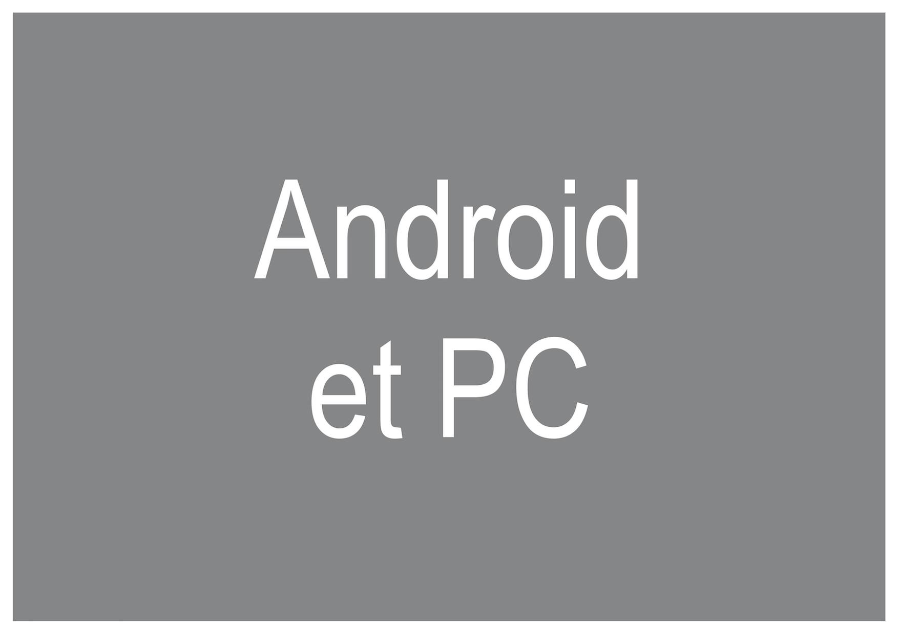 Android et PC